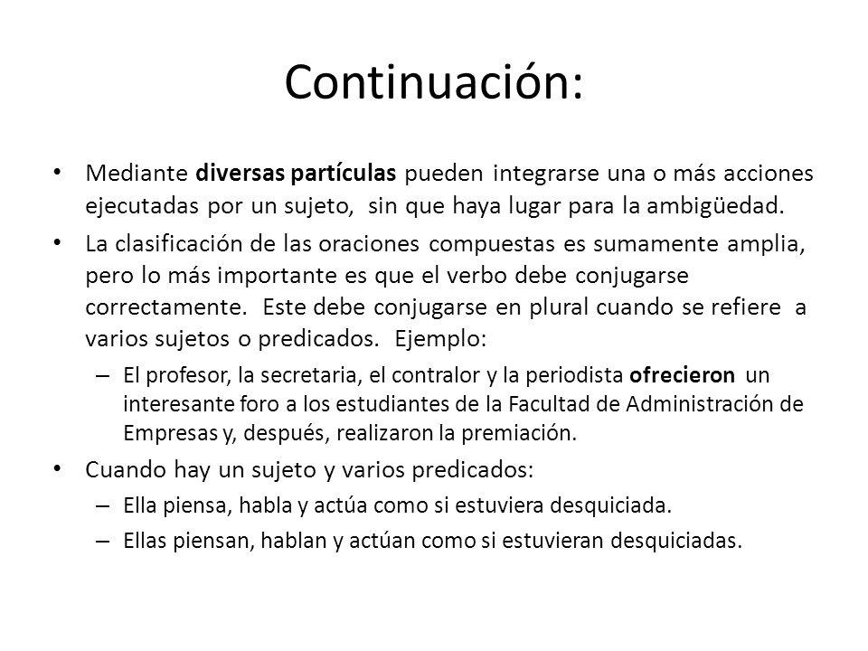 Continuación: Mediante diversas partículas pueden integrarse una o más acciones ejecutadas por un sujeto, sin que haya lugar para la ambigüedad.