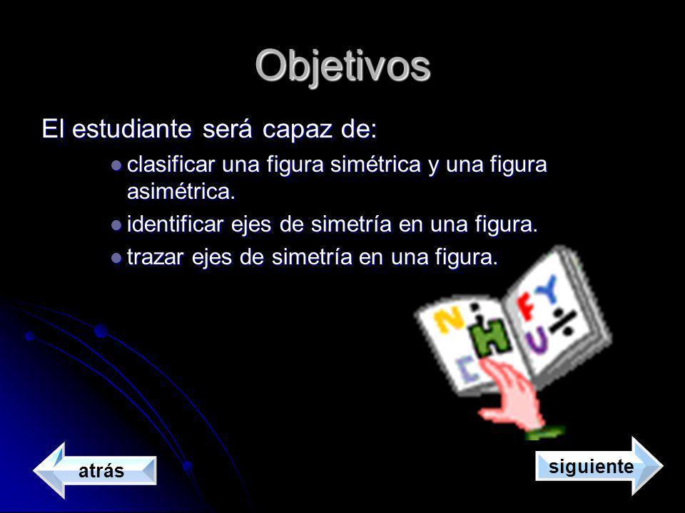 Objetivos El estudiante será capaz de: