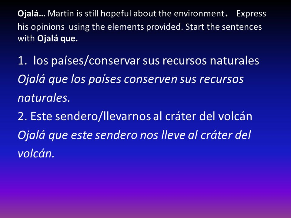 Ojalá… Martin is still hopeful about the environment
