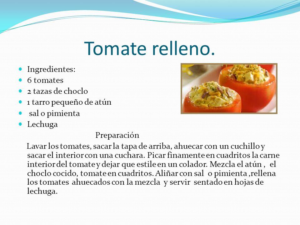 Tomate relleno. Ingredientes: 6 tomates 2 tazas de choclo