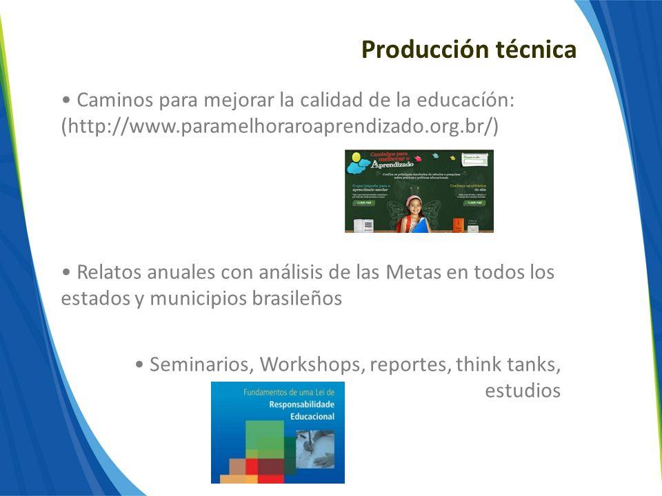 Producción técnica Caminos para mejorar la calidad de la educacíón: (http://www.paramelhoraroaprendizado.org.br/)