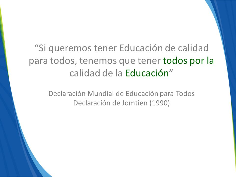 Si queremos tener Educación de calidad para todos, tenemos que tener todos por la calidad de la Educación