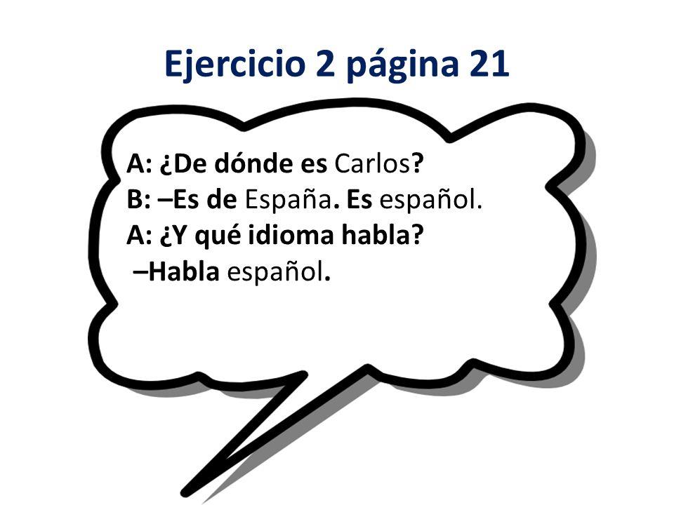 Ejercicio 2 página 21 A: ¿De dónde es Carlos