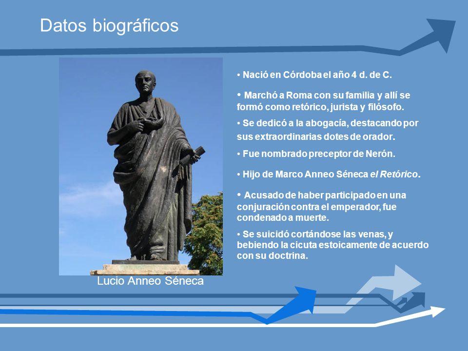 Datos biográficos Nació en Córdoba el año 4 d. de C. Marchó a Roma con su familia y allí se formó como retórico, jurista y filósofo.