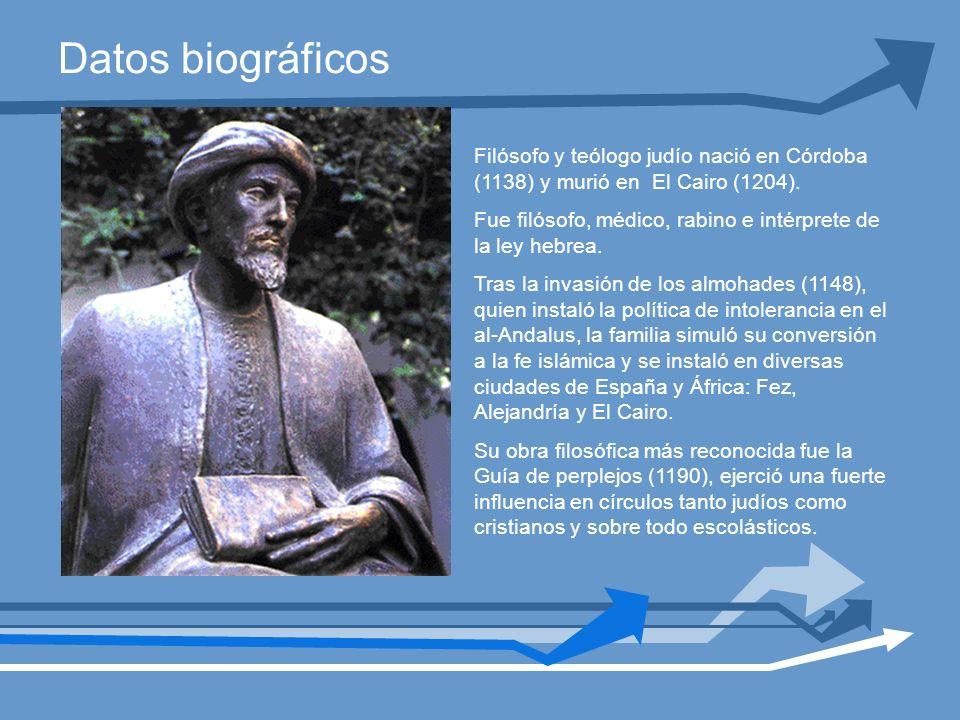 Datos biográficos Filósofo y teólogo judío nació en Córdoba (1138) y murió en El Cairo (1204).
