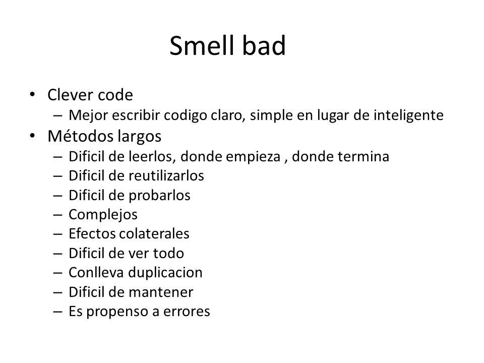 Smell bad Clever code Métodos largos