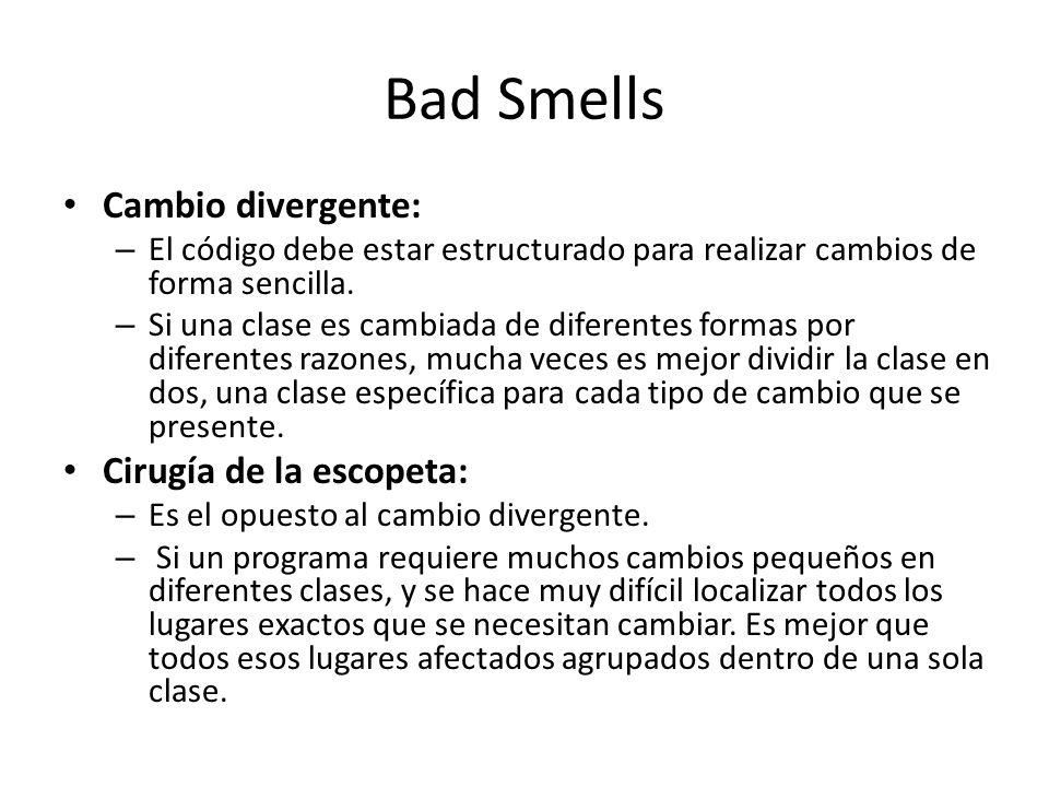 Bad Smells Cambio divergente: Cirugía de la escopeta: