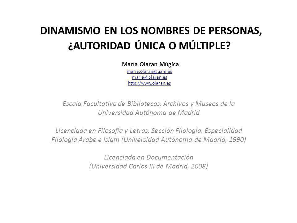 Dinamismo en los Nombres de Personas, ¿Autoridad Única o Múltiple