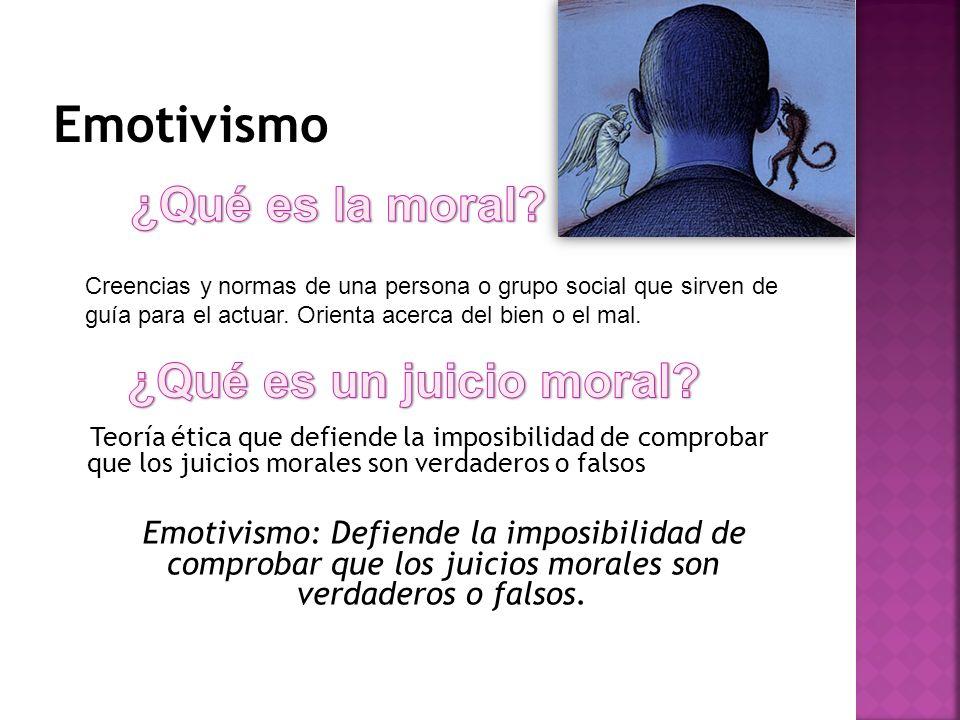 Emotivismo ¿Qué es la moral ¿Qué es un juicio moral