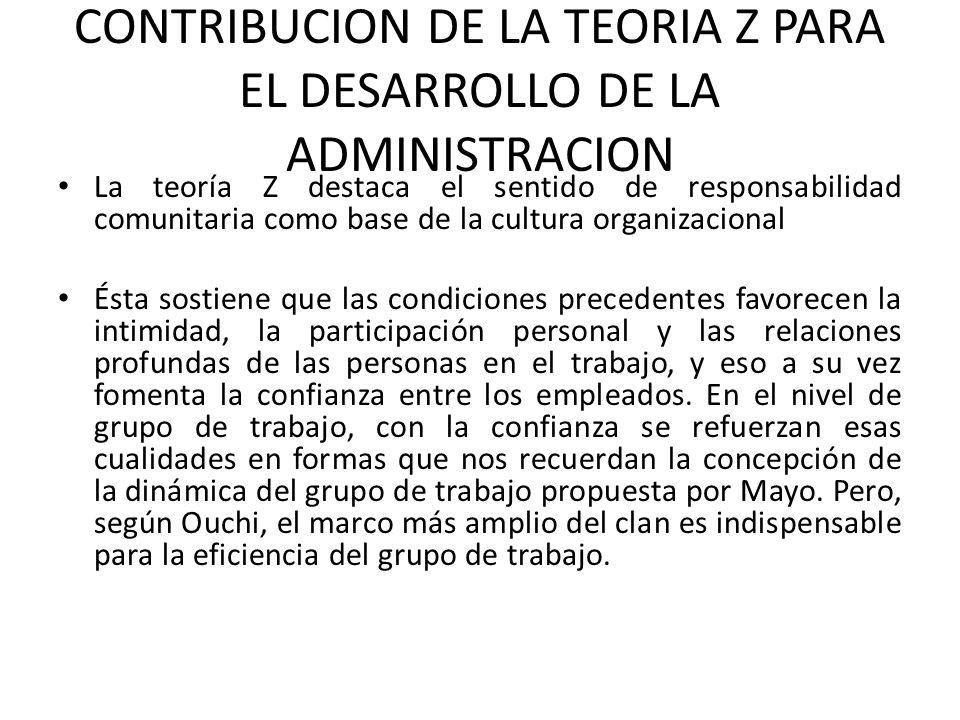 CONTRIBUCION DE LA TEORIA Z PARA EL DESARROLLO DE LA ADMINISTRACION