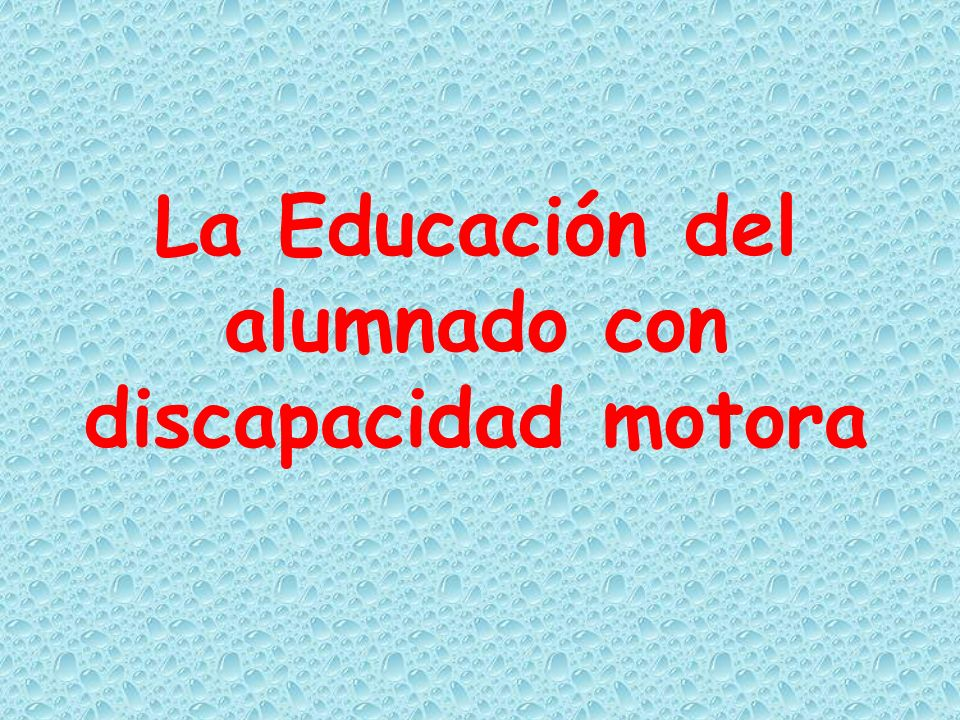 La Educación del alumnado con discapacidad motora
