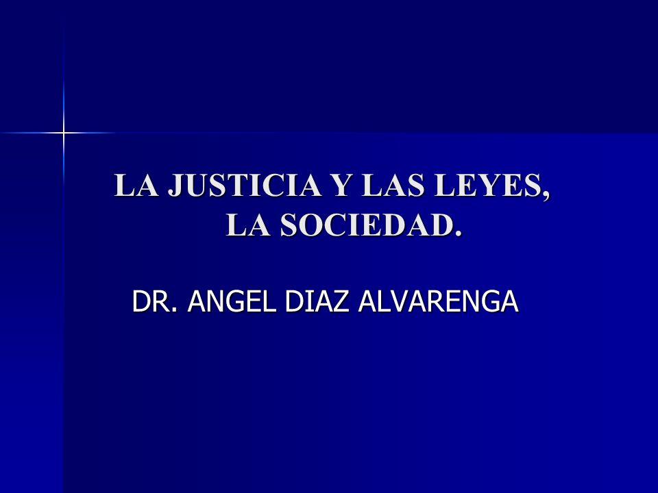 LA JUSTICIA Y LAS LEYES, LA SOCIEDAD.