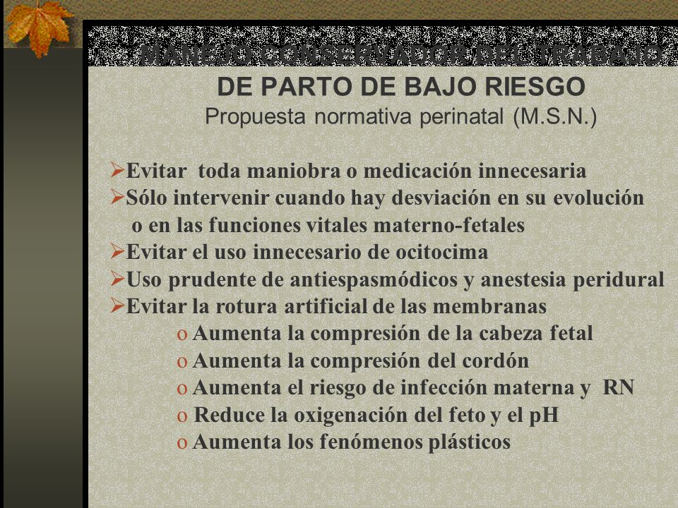 MANEJO CONSERVADOR DEL TRABAJO DE PARTO DE BAJO RIESGO Propuesta normativa perinatal (M.S.N.)