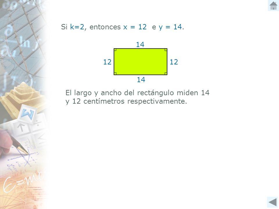 Si k=2, entonces x = 12 e y = 14. 12. 14.