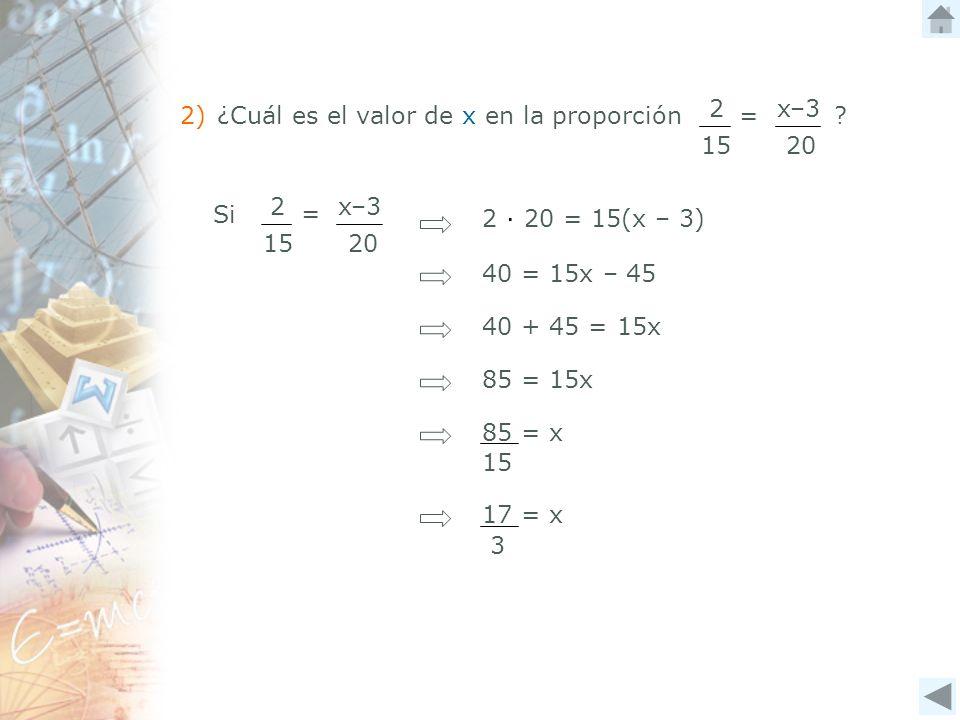 2) ¿Cuál es el valor de x en la proporción