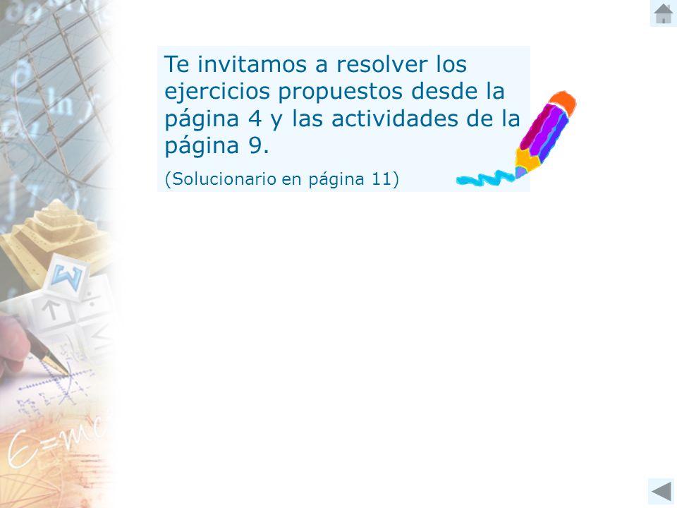 Te invitamos a resolver los ejercicios propuestos desde la página 4 y las actividades de la página 9.