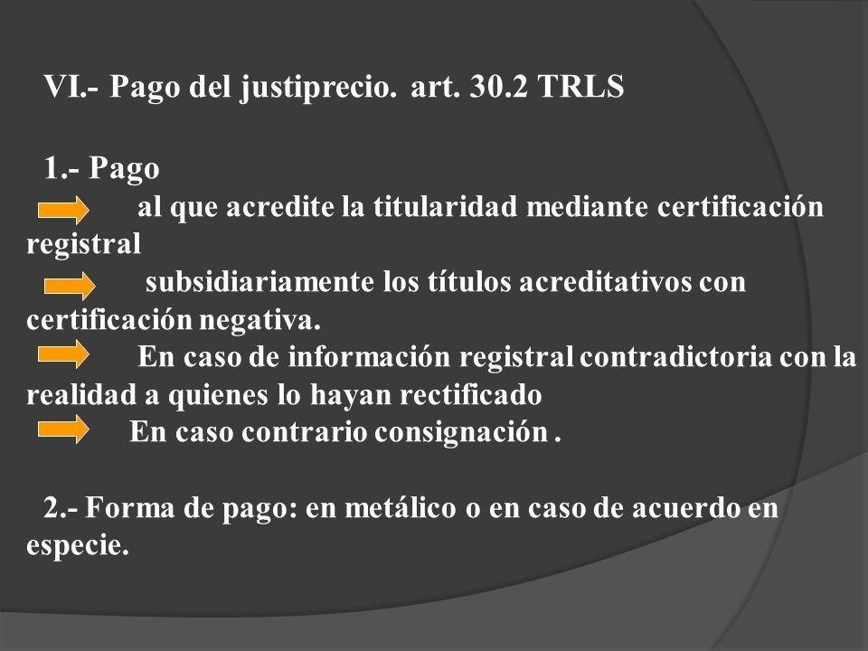 VI.- Pago del justiprecio. art. 30.2 TRLS 1.- Pago