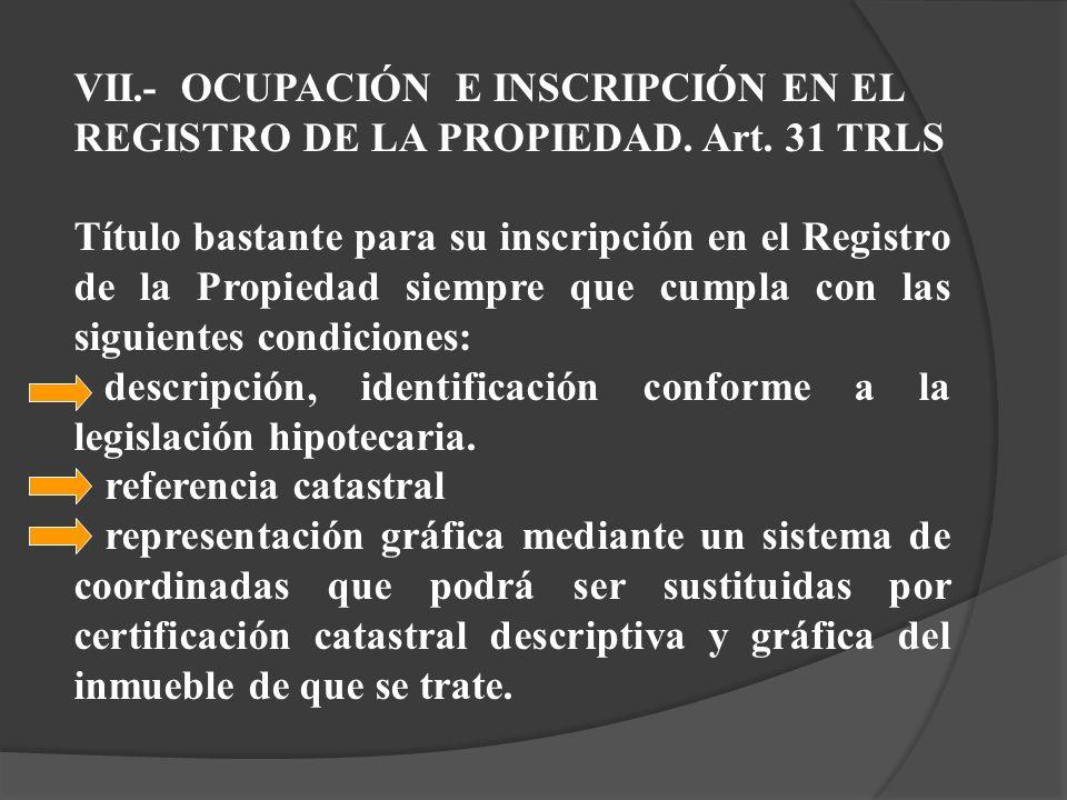 VII. - OCUPACIÓN E INSCRIPCIÓN EN EL REGISTRO DE LA PROPIEDAD. Art