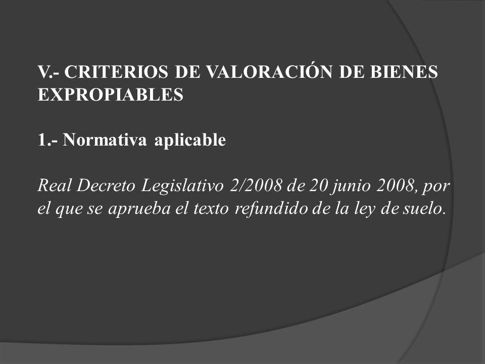 V.- CRITERIOS DE VALORACIÓN DE BIENES EXPROPIABLES