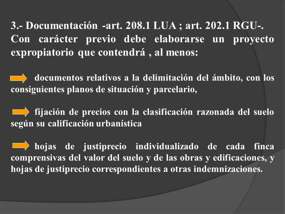 3.- Documentación -art. 208.1 LUA ; art. 202.1 RGU-.