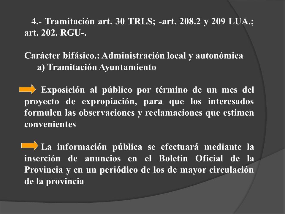 4.- Tramitación art. 30 TRLS; -art. 208.2 y 209 LUA.; art. 202. RGU-.