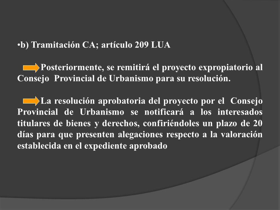 b) Tramitación CA; artículo 209 LUA