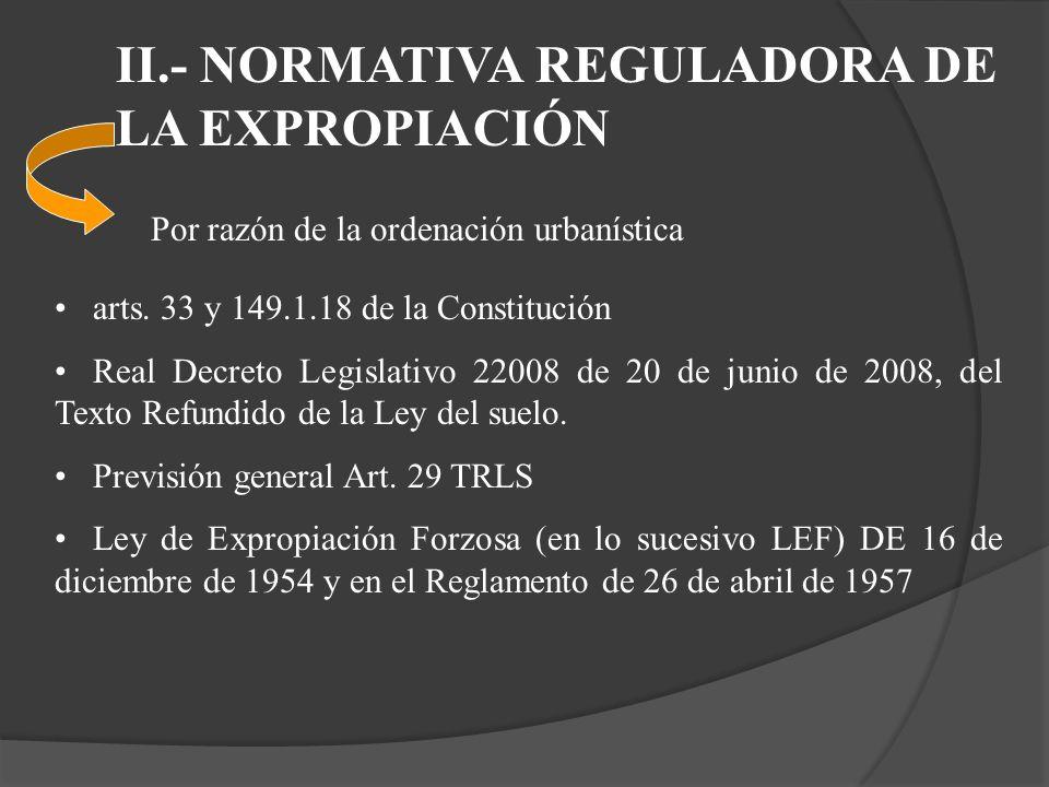 II.- NORMATIVA REGULADORA DE LA EXPROPIACIÓN