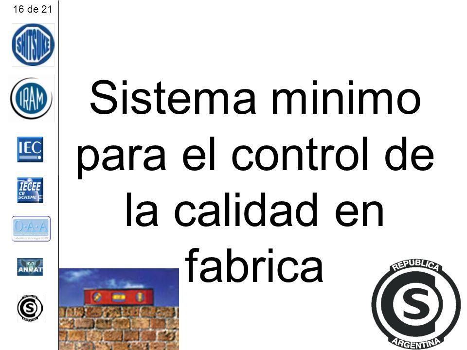 Sistema minimo para el control de la calidad en fabrica
