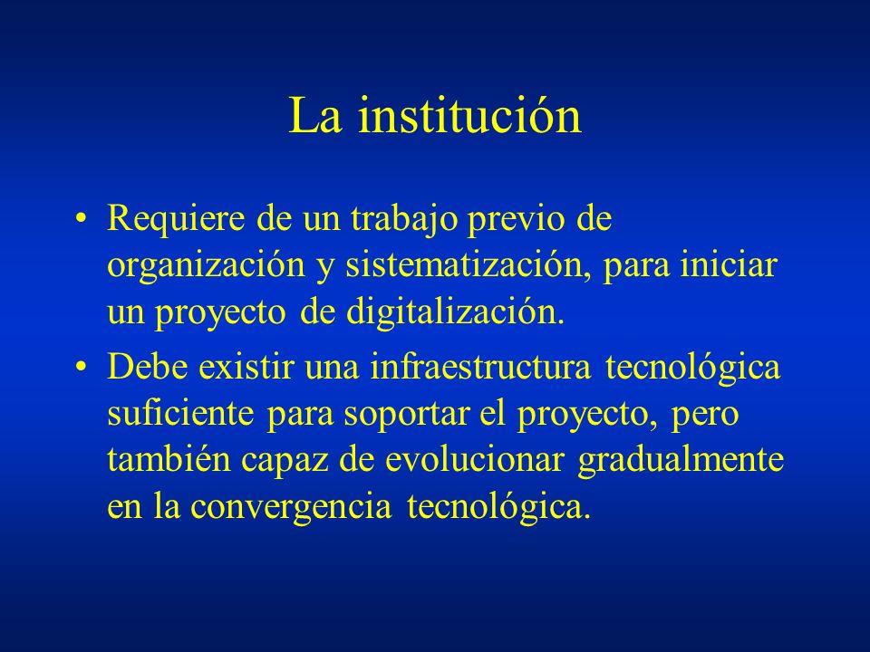 La institución Requiere de un trabajo previo de organización y sistematización, para iniciar un proyecto de digitalización.