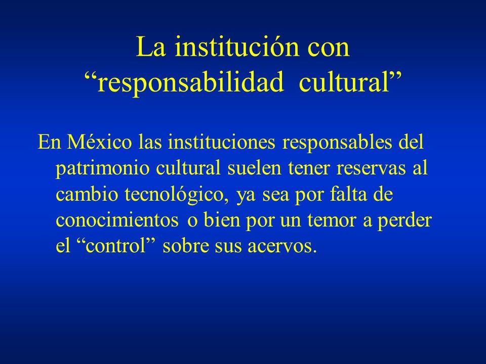 La institución con responsabilidad cultural