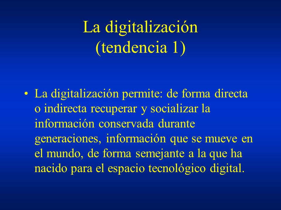 La digitalización (tendencia 1)
