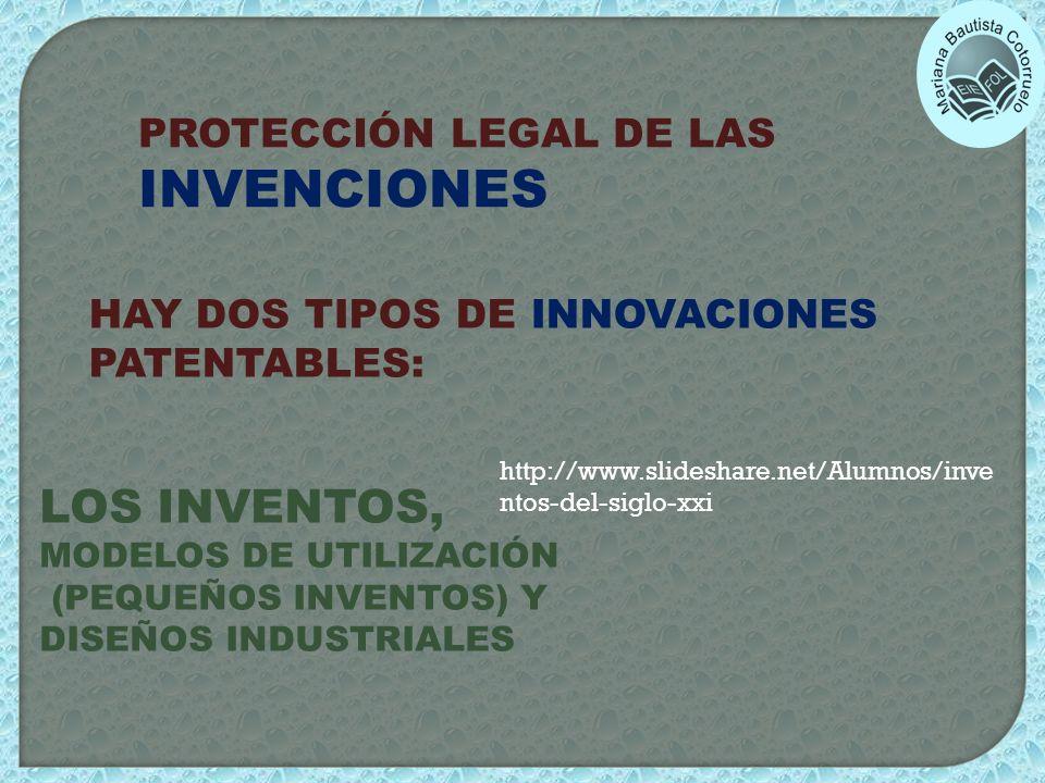 LOS INVENTOS, PROTECCIÓN LEGAL DE LAS INVENCIONES