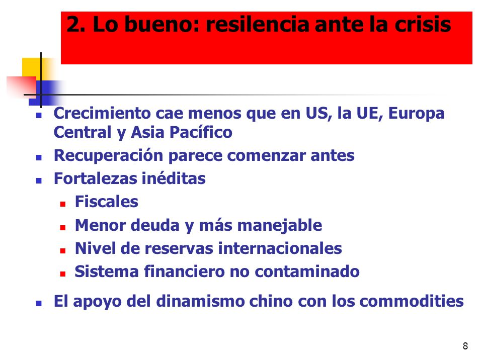 2. Lo bueno: resilencia ante la crisis