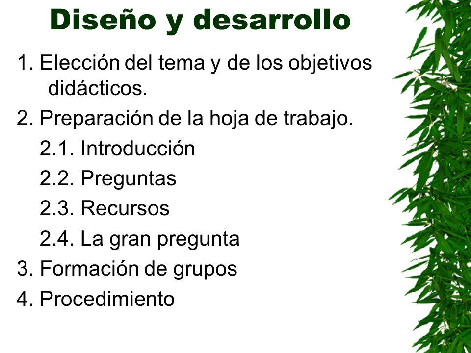Diseño y desarrollo 1. Elección del tema y de los objetivos didácticos. 2. Preparación de la hoja de trabajo.