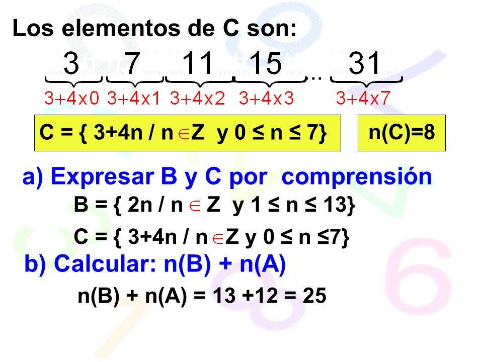 a) Expresar B y C por comprensión