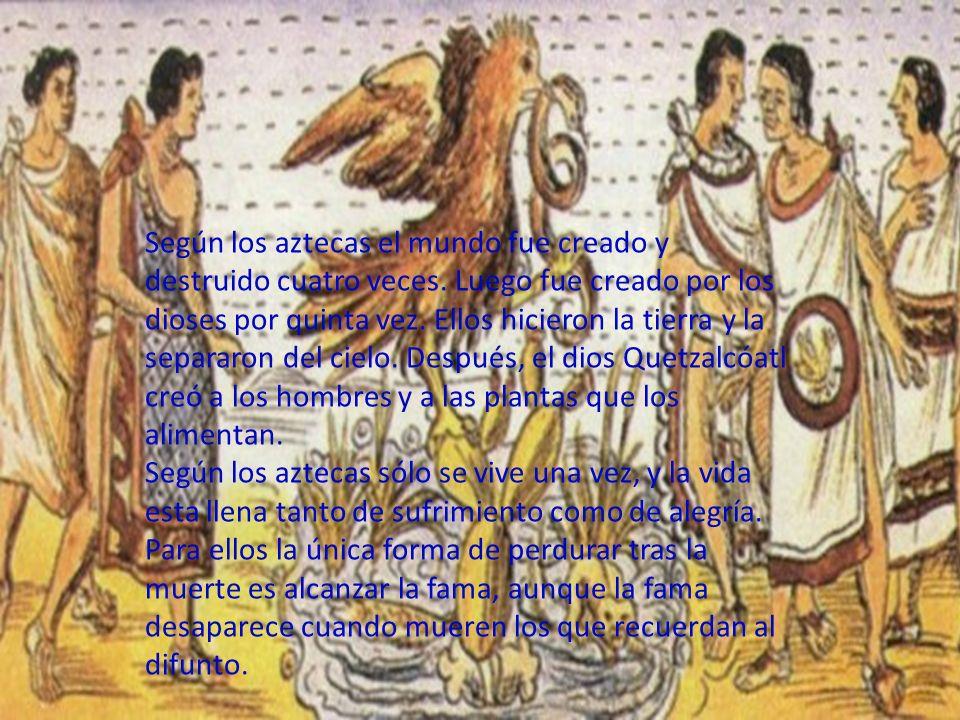 Según los aztecas el mundo fue creado y destruido cuatro veces
