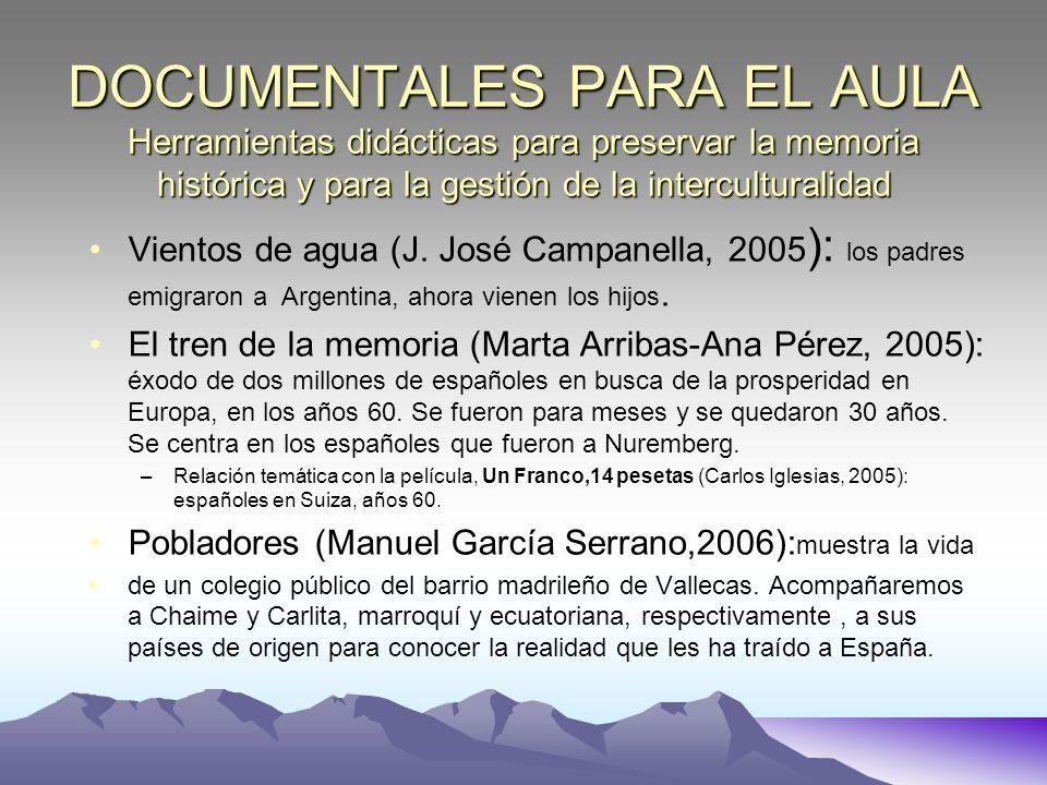 DOCUMENTALES PARA EL AULA Herramientas didácticas para preservar la memoria histórica y para la gestión de la interculturalidad