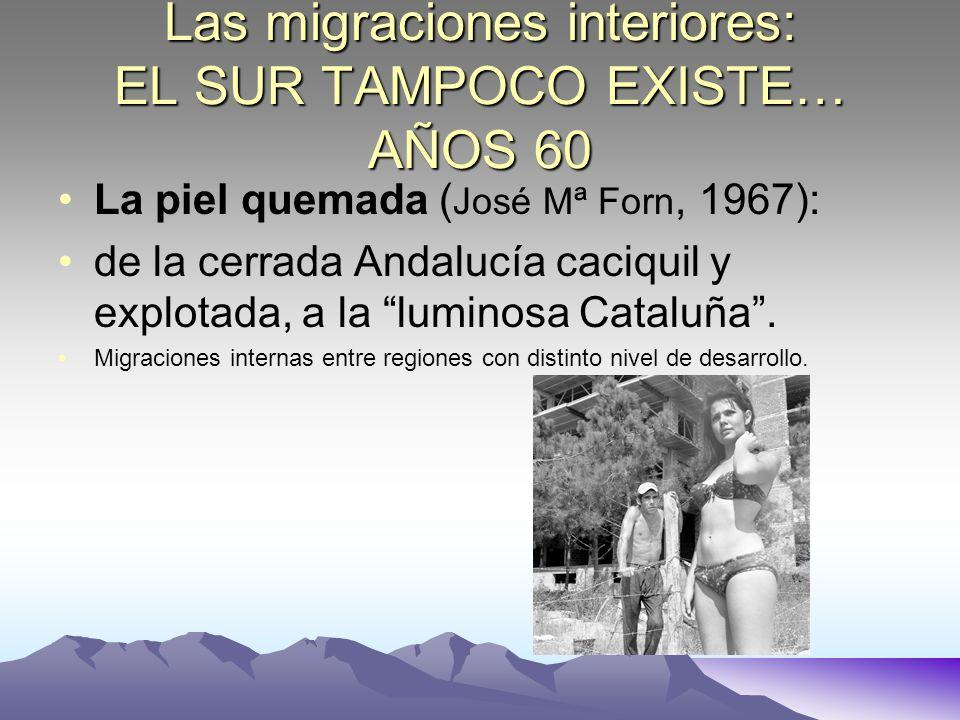 Las migraciones interiores: EL SUR TAMPOCO EXISTE… AÑOS 60
