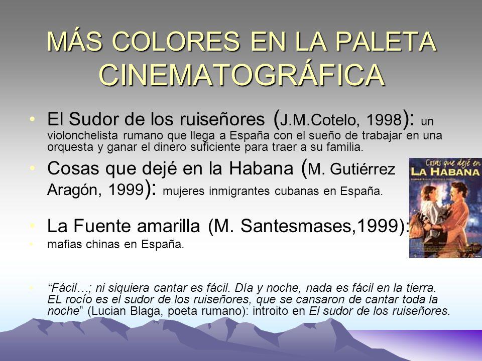 MÁS COLORES EN LA PALETA CINEMATOGRÁFICA