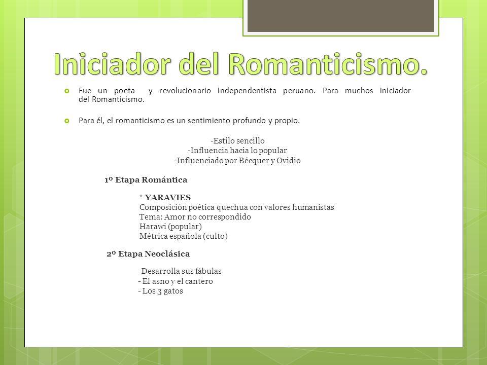 Iniciador del Romanticismo.