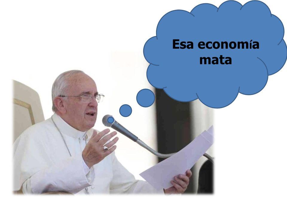 Esa economía mata