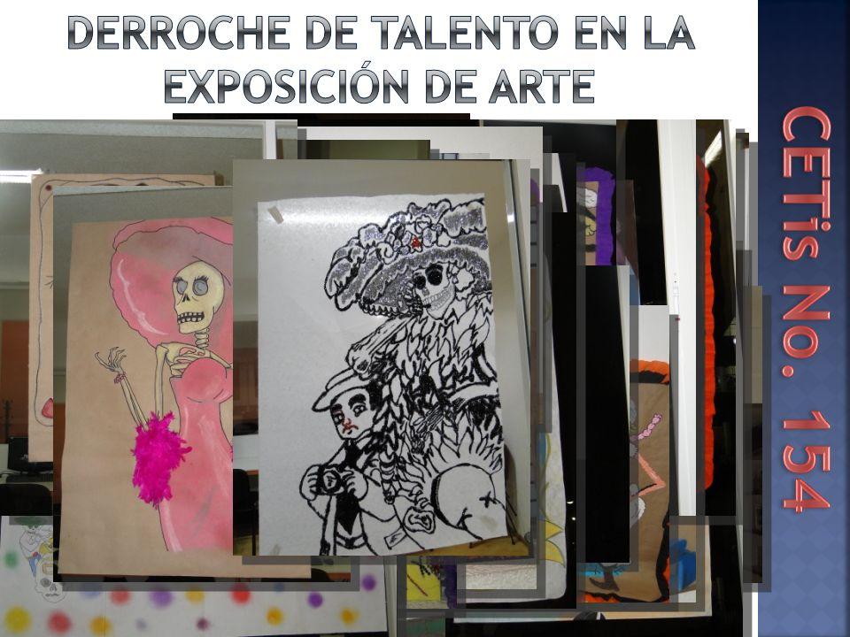 DERROCHE DE TALENTO EN LA EXPOSICIÓN DE ARTE