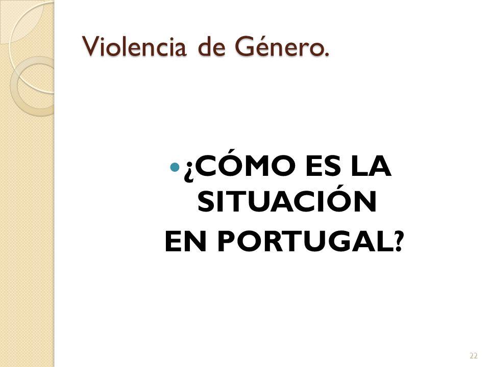 ¿CÓMO ES LA SITUACIÓN EN PORTUGAL