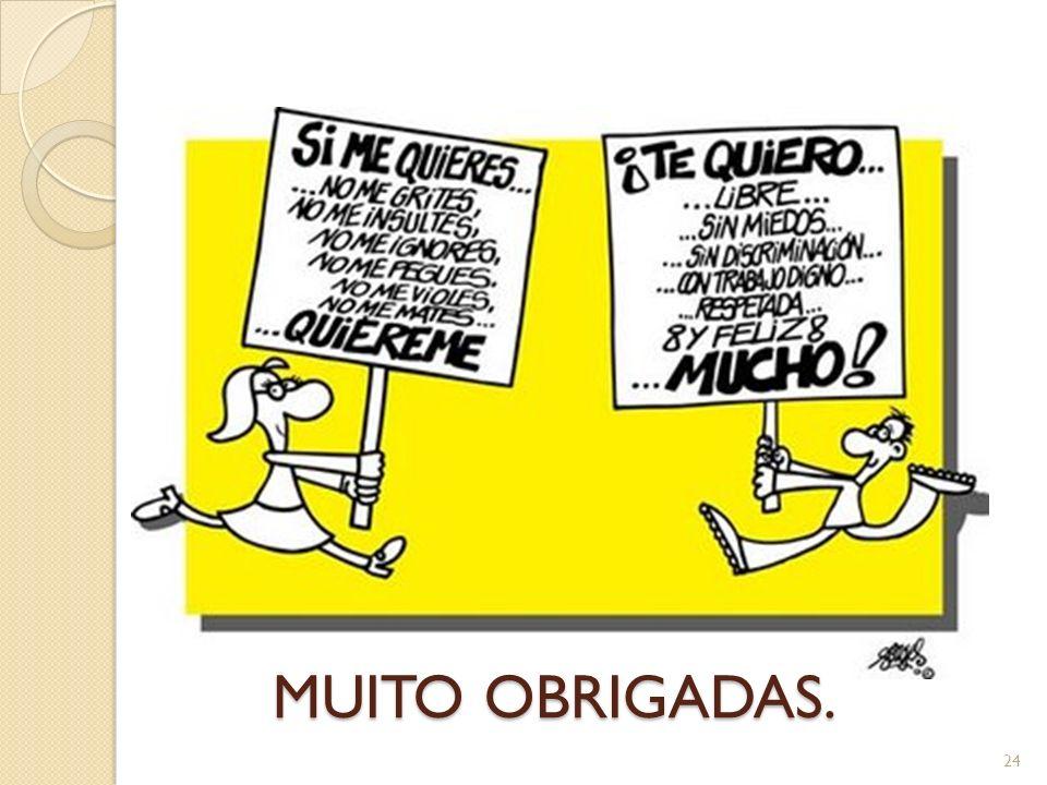 MUITO OBRIGADAS.