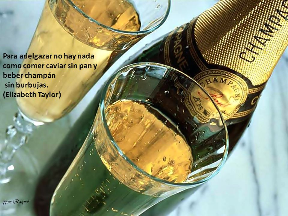 Para adelgazar no hay nada como comer caviar sin pan y beber champán
