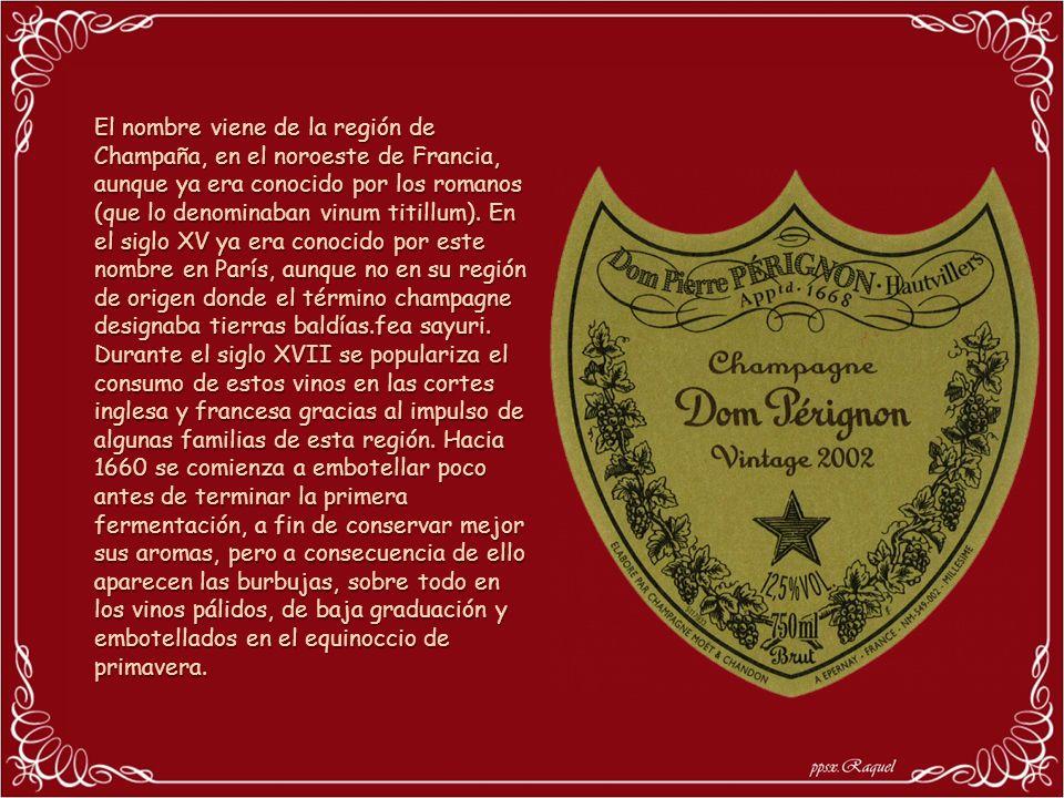 El nombre viene de la región de Champaña, en el noroeste de Francia, aunque ya era conocido por los romanos (que lo denominaban vinum titillum). En el siglo XV ya era conocido por este nombre en París, aunque no en su región de origen donde el término champagne designaba tierras baldías.fea sayuri.