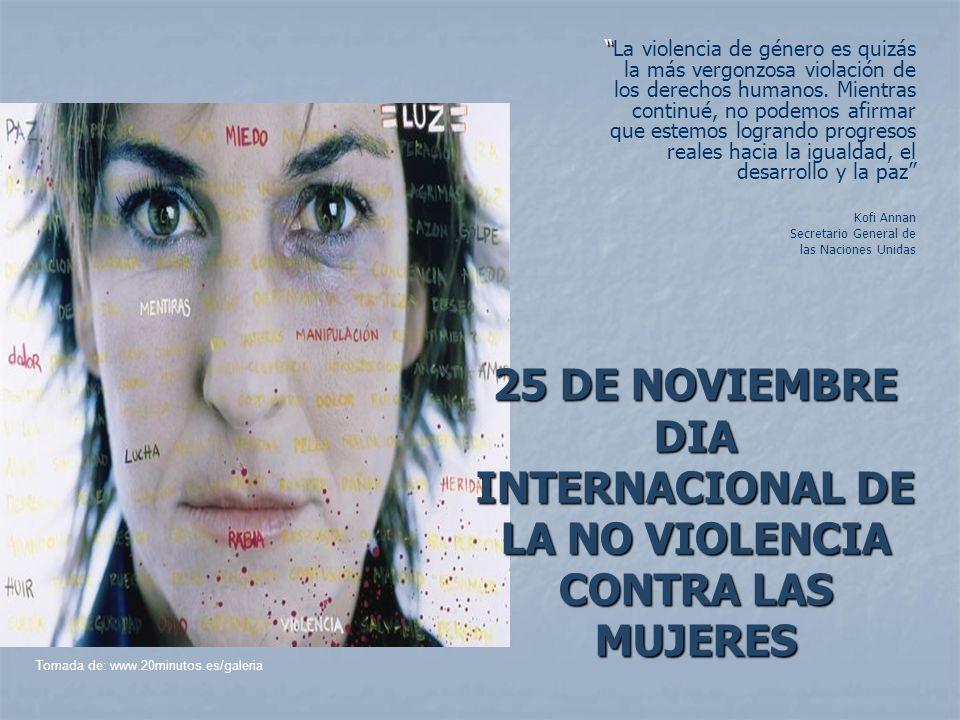 La violencia de género es quizás la más vergonzosa violación de los derechos humanos. Mientras continué, no podemos afirmar que estemos logrando progresos reales hacia la igualdad, el desarrollo y la paz