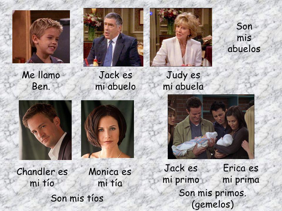 Son mis. abuelos. Me llamo. Ben. Jack es. mi abuelo. Judy es. mi abuela. Jack es. mi primo.
