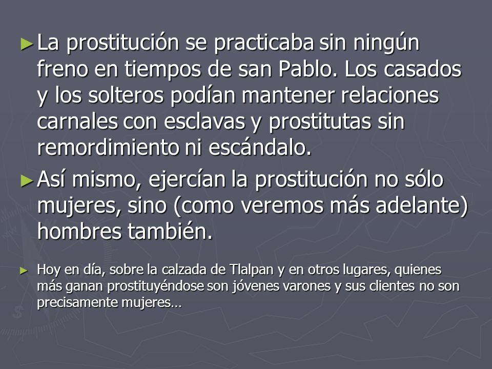 La prostitución se practicaba sin ningún freno en tiempos de san Pablo