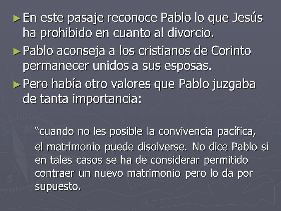 Pero había otro valores que Pablo juzgaba de tanta importancia: